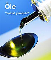 Öle *selbst gemacht*